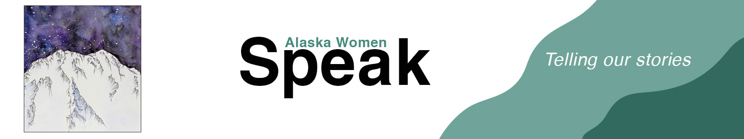 Alaska Women Speak