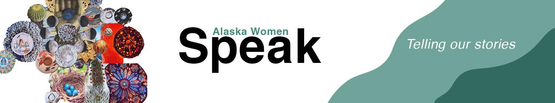Alaska Women Speak